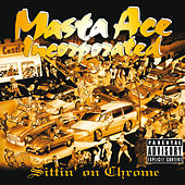 Sittin' On Chrome (Deluxe Edition) by Masta Ace