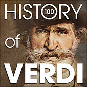 The History of Verdi (100 Famous Songs) by Various Artists