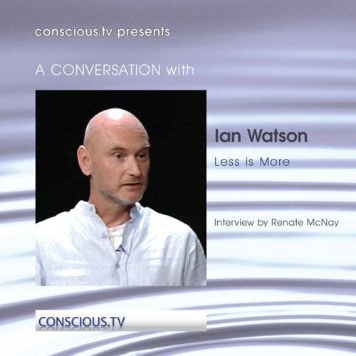 Ian Watson - Less Is More by Ian Watson