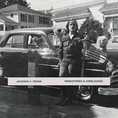 Remastered & Unreleased by Jackson C. Frank
