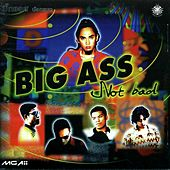 Play & Download Not Bad by Big Ass | Napster