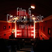 Play & Download Film & Classical Music (Good for Broadcasting and Cinema for Your Relax Lounge & Chill out Music) by Various Artists | Napster