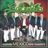 Cuando Mexico Era Nuestro by Los Rehenes