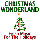 Christmas Wonderland: Fresh Music for the Holidays by The Christmas Collective