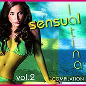 Play & Download Sensual Latina Compilation, Vol. 2 - EP by Various Artists | Napster