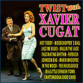Play & Download Twist with Xavier Cugat by Xavier Cugat | Napster