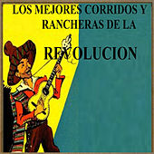 Play & Download Los Mejores Corridos y Rancheras de la Revolución by Various Artists | Napster