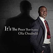 Play & Download It's the Peace That Deafens by Ola Onabule | Napster