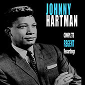 Play & Download Complete Regent Recordings (Bonus Track Version) by Johnny Hartman | Napster
