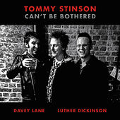 Can't Be Bothered by Tommy Stinson