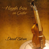 Play & Download Haydn Trios on Guitar by Daniel Estrem | Napster