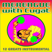 Merengue with Cugat . 12 Greats Instrumental by Xavier Cugat