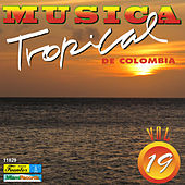 Música Tropical de Colombia, Vol. 19 by Various Artists