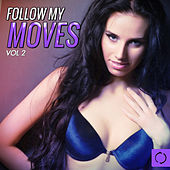 Follow My Moves, Vol. 2 by Various Artists