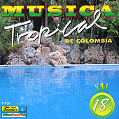 Play & Download Música Tropical de Colombia, Vol. 18 by Various Artists | Napster