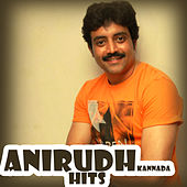 Play & Download Anirudh Kannada Hits by Various Artists | Napster