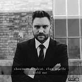 Play & Download Hold Me (feat. Élan Noelle) by Shoemansky | Napster