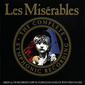 Play & Download Les Misérables: The Complete Symphonic Recording by Les Misérables: International Cast | Napster