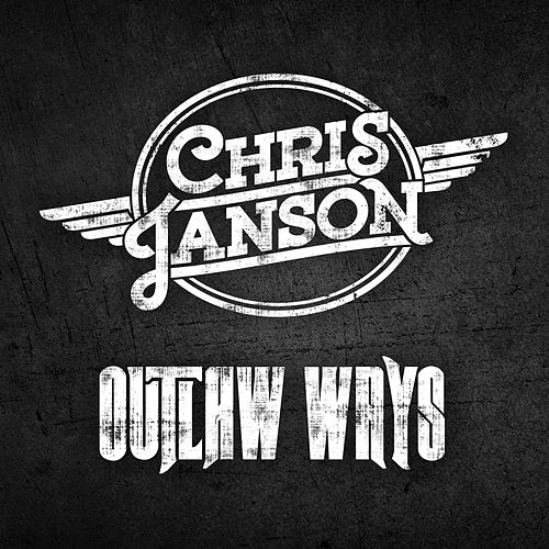 Play & Download Outlaw Ways by Chris Janson | Napster