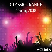Classic Trance Soaring 2000 by Various Artists