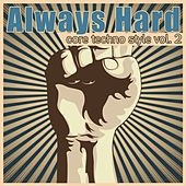 Always Hard - Core Techno Style, Vol. 2 by Various Artists