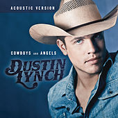 Play & Download Cowboys and Angels (Acoustic Version) by Dustin Lynch | Napster