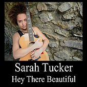 Play & Download Hey There Beautiful by Sarah Tucker | Napster