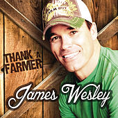 Thank a Farmer by James Wesley