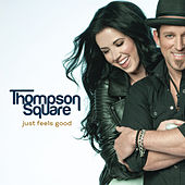 Play & Download Just Feels Good by Thompson Square | Napster