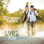 Play & Download I Can't Outrun You by Thompson Square | Napster