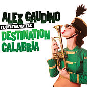 Play & Download Destination Calabria by Alex Gaudino | Napster