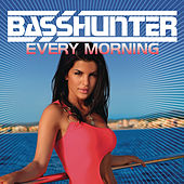Play & Download Every Morning (Remixes) by Basshunter | Napster