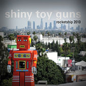 Play & Download Rocketship 2010 by Shiny Toy Guns | Napster