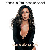 Play & Download Come Along Now by Phoebus | Napster
