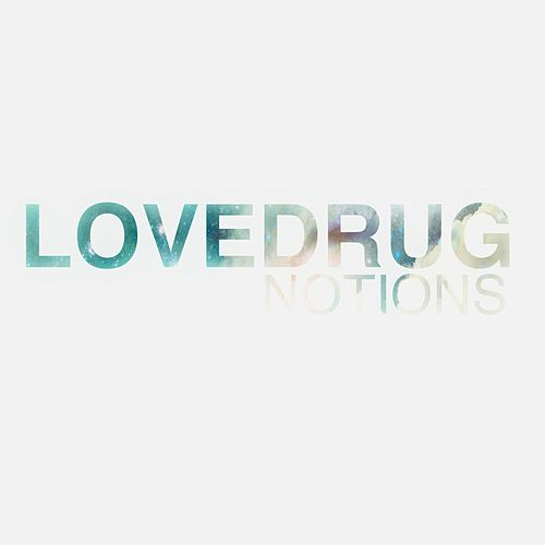 Notions by Lovedrug