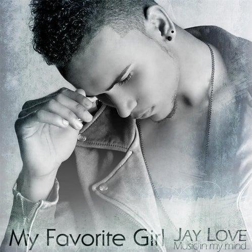 My Favorite Girl by Jay Love