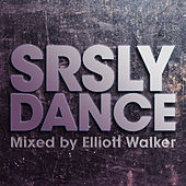 Play & Download SRSLY Dance by Various Artists | Napster