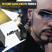 Play & Download Bang That Box by Roger Sanchez | Napster