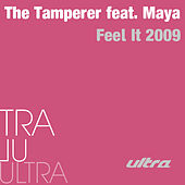 Feel It 2009 by The Tamperer Featuring Maya