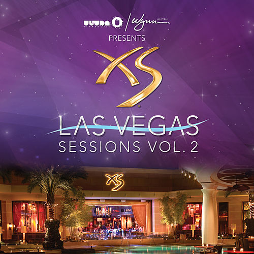 Ultra / Wynn Presents XS Las Vegas Sessions Vol. 2 by Various Artists