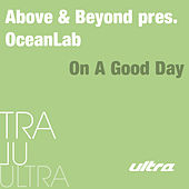 On A Good Day by Above & Beyond