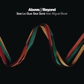 Sea Lo Que Sea Será by Above & Beyond