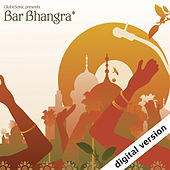 Play & Download GlobeSonic presents Bar Bhangra by Various Artists | Napster