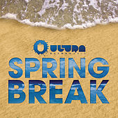 Ultra Spring Break by Various Artists