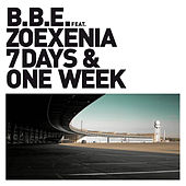 7 Days and One Week by BBE