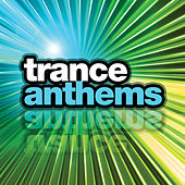 Play & Download Trance Anthems by Various Artists | Napster