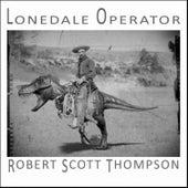 Lonedale Operator by Robert Scott Thompson