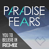 Play & Download You to Believe in (R. van Rijn Remix) - Single by Paradise Fears | Napster
