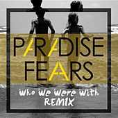 Play & Download Who We Were With (R. van Rijn Remix) - Single by Paradise Fears | Napster