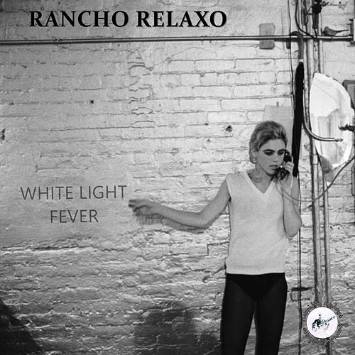 Play & Download White Light Fever by Rancho Relaxo | Napster